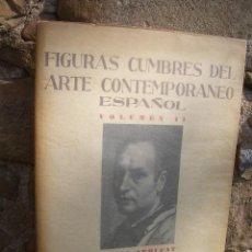 Libros de segunda mano: A.VILA ARRUFAT VOL.II FIGURAS CUMBRES DEL ARTE CONTEMPORÁNEO ESPAÑOL, ED.ARCHIVO DE ARTE 1945. Lote 26994481
