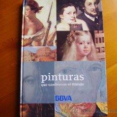 Libros de segunda mano: LIBRO PINTURAS QUE CAMBIARON EL MUNDO (2006) ¡NUEVO!. Lote 26807975