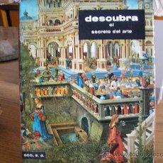 Libros de segunda mano: DESCUBRA EL SECRETO DEL ARTE (PIERRE BELVÉS, LUC BENOIST, MARCEL JACNO Y ROBERT MAILLARD). Lote 27302652