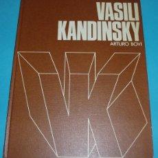 Libros de segunda mano: VASILI KANDINSKY. ARTURO BOVI. CÍRCULO DE LECTORES. 1973. Lote 22050182