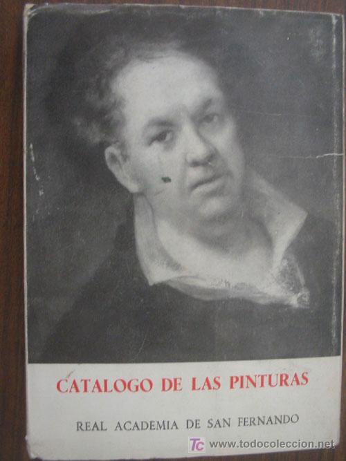 CATÁLOGO DE LAS PINTURAS. LABRADA, FERNANDO. 1965. REAL ACADEMIA DE BELLAS ARTES DE SAN FERNANDO (Libros de Segunda Mano - Bellas artes, ocio y coleccionismo - Pintura)