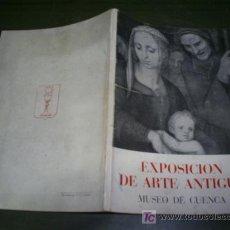 Libros de segunda mano: CATÁLOGO DE LA EXPOSICIÓN DE ARTE ANTIGUO MUSEO DE CUENCA 1956 RM45130. Lote 20113137