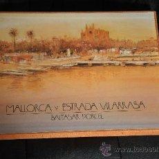 Libros de segunda mano: MALLORCA Y ESTRADA VILLARRASA BALTASAR PORCEL TIRADA LIMITADA Y FIRMADA POR ESTRADA VILLARRASA . Lote 21322761
