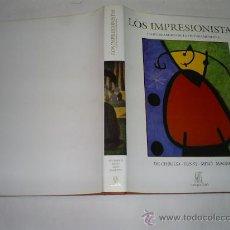 Libros de segunda mano: IMPRESIONISTAS Y LOS CREADORES DE PINTURA MODERNA DE CHIRICO ERNST MIRÓ MAGRITTE CARROGGIO RM40660. Lote 27205421