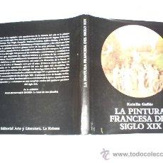 Libros de segunda mano: LA PINTURA FRANCESA DEL SIGLO XIX KATALIN GELLÉR EDITORIAL ARTE Y LITERATURA, 1989 RM48701. Lote 24031609