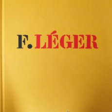 Libros de segunda mano: 'F. LÉGER'. CATÁL. EXPO. GALERÍA MALINGUE, PARÍS (2009), SIN USO, PRECINTADO, AGOTADO, DESCATALOGADO. Lote 26231350