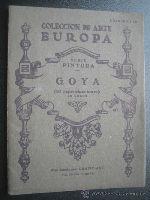 GOYA. 10 LÁMINAS. COLECCIÓN DE ARTE EUROPA. CUADERNO 4. APROX 1930 (Libros de Segunda Mano - Bellas artes, ocio y coleccionismo - Pintura)