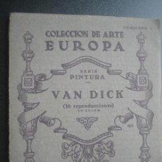Libros de segunda mano: VAN DICK. 10 LÁMINAS. COLECCIÓN DE ARTE EUROPA. CUADERNO 5. APROX 1930. Lote 25176816