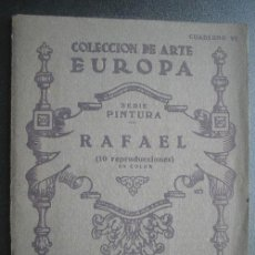 Libros de segunda mano: RAFAEL. 10 LÁMINAS. COLECCIÓN DE ARTE EUROPA. CUADERNO 6. APROX 1930. Lote 25176831