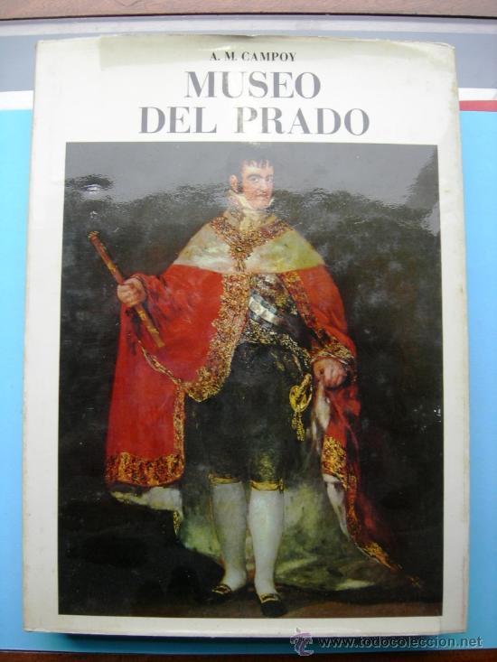 MUSEO DEL PRADO - A.M. CAMPOY - ED. GINER (Libros de Segunda Mano - Bellas artes, ocio y coleccionismo - Pintura)