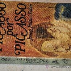 Libros de segunda mano: PICASSO POR PICASSO JOSEP PALAU I FABRE EDITORIAL JUVENTUD 2 EDICION DE 1974. Lote 26678196