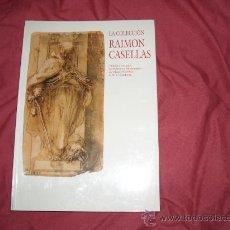 Libros de segunda mano: LA COLECCION RAIMON CASELLAS MUSEO NACIONAL D ART DE CATALUNYA. PÁGINAS: 368. IDIOMA: COMPLETÍSIMO. Lote 26847048
