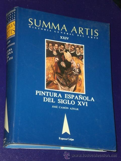 PINTURA ESPAÑOLA DEL SIGLO XVI. SUMMA ARTIS.- HISTORIA GENERAL DEL ARTE. VOL. XXIV. (Libros de Segunda Mano - Bellas artes, ocio y coleccionismo - Pintura)