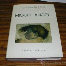 Libros de segunda mano: MIGUEL ANGEL POR JOSE CAMON AZNAR. ESPASA CALPE S.A. 1º EDICION 1975. L9656. Lote 27370074