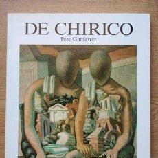 Libros de segunda mano: DE CHIRICO. GIMFERRER (PERE). Lote 27644270