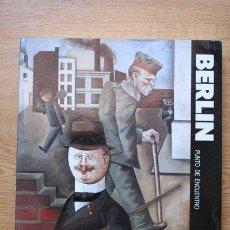 Libros de segunda mano: BERLÍN PUNTO DE ENCUENTRO. EL ARTE EN BERLÍN DE 1900 A 1933. DIRECCIÓN: SIMÓN MARCHÁN FIZ.. Lote 27646357