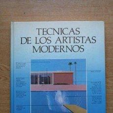 Libros de segunda mano: TÉCNICAS DE LOS ARTISTAS MODERNOS. COLLINS (JUDITH), WELCHMAN (JOHN), CHANDLER (DAVID), ANFAM (DAVID. Lote 153638656
