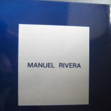 Libros de segunda mano: MANUEL RIVERA. EXPOSICIÓN ANTOLÓGICA. 1973. Lote 27867148
