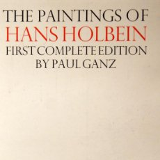 Libros de segunda mano: PAUL GANZ. THE PAINTINGS OF HANS HOLBEIN. LONDON, 1950.. Lote 17587890