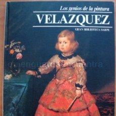 Libros de segunda mano: LOS GENIOS DE LA PINTURA. VELAZQUEZ LIBRO DE SARPE GRAN FORMATO DE 30X23 TAPA DURA 1979 VER FOTOS. Lote 28303565