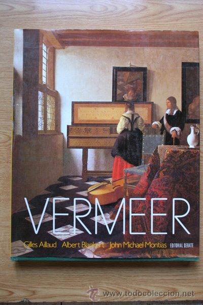VERMEER. AILLAUD (GILLES), BLANKERT (ALBERT), MONTIAS (JOHN MICHAEL) (Libros de Segunda Mano - Bellas artes, ocio y coleccionismo - Pintura)