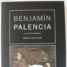 Libros de segunda mano - 'BENJAMÍN PALENCIA Y EL ARTE NUEVO' (1994) CATÁLO. EXPO., AGOTADO, DESCATALOGADO, SIN USO, IMPECABLE - 40111977