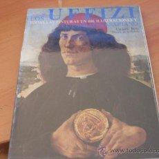 Libros de segunda mano: LOS UFFIZI . 696 ILUSTRACIONES COLOR Y EL PASILLO VASARIANO (LE3). Lote 28708277