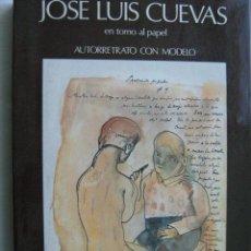 Libros de segunda mano: JOSÉ LUIS CUEVAS EN TORNO AL PAPEL. AUTORRETRATO CON MODELO. CUEVAS, JOSÉ LUIS. Lote 28825642