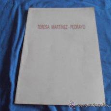 Libros de segunda mano: TERESA MARTINEZ PEDRAYO. Lote 28971725