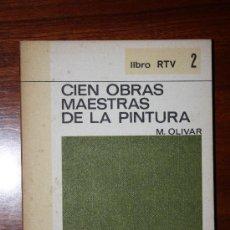 Libros de segunda mano: CIEN OBRAS MAESTRAS DE LA PINTURA.LIBRO RTV 2. M.OLIVAR .SALVAT. Lote 29234680