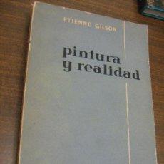 Libros de segunda mano: PINTURA Y REALIDAD - ETIENNE GILSON - AGUILAR 1961. Lote 29348106