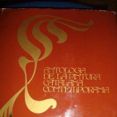 Libros de segunda mano: (147) ANTOLOGIA DE LA PINTURA CATALANA CONTEMPORANIA. Lote 29575668