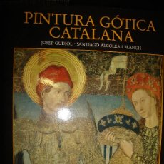 Libros de segunda mano: PINTURA GÓTICA CATALANA, JOSEP GUDIOL-SANTIAGO ALCOLEA I BLANCH, EDS. POLÍGRAFA, BARCELONA 1986. Lote 29910435