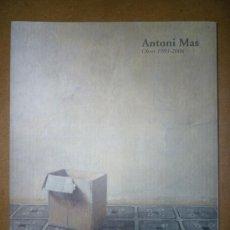 Libros de segunda mano: ANTONI MAS - OBRES 1983 - 2006. Lote 28335411