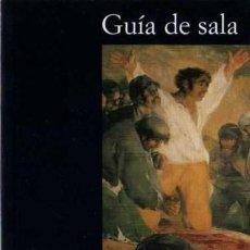 Libros de segunda mano: MANUELA B. MENA - GOYA - GUÍA DE SALA - FUNDACIÓN AMIGOS MUSEO DEL PRADO - 2000. Lote 30022931