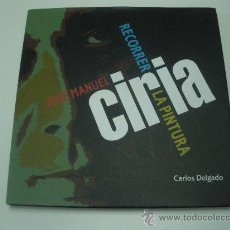 Libros de segunda mano: JOSE MANUEL CIRIA - RECORRER LA PINTURA - CARLOS DELGADO - 2007 - NUEVO. Lote 30034392