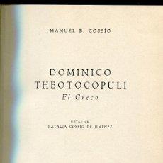 Libros de segunda mano: DOMINICO TEOTOCOPULI EL GRECO --MANUEL B. COSSIO. Lote 30147085