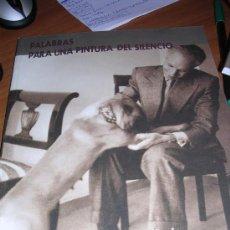 Libros de segunda mano: PALABRAS PARA UNA PINTURA DEL SILENCIO. GODOFREDO ORTEGA MUÑOZ. Lote 30853139
