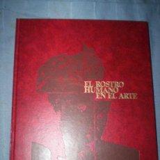 Libros de segunda mano: EL ROSTRO HUMANO EN EL ARTE - SALVAT - TODO COLOR. Lote 30323945
