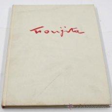 Libros de segunda mano: FOUJITA, PAR JEAN SELZ. FLAMMARION ED. 1980, EN FRANCÉS. Lote 30511975