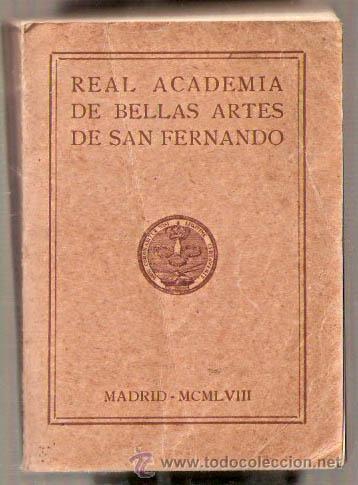REAL ACADEMIA DE BELLAS ARTES DE SAN FERNANDO. 1958 -VELL I BELL (Libros de Segunda Mano - Bellas artes, ocio y coleccionismo - Pintura)