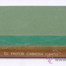 Libros de segunda mano: EL PINTOR CABRERA CANTÓ. BERNARDINO DE LA PANTORBA. ED. GRAN CAPITÁN 1945, LIMITADA TIRAJE 106/650. Lote 30908235