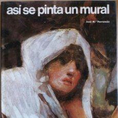 Libros de segunda mano - ASÍ SE PINTA UN MURAL Parramón, José María - 31048876