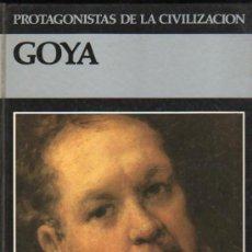 Libros de segunda mano: PROTAGONISTAS DE LA CIVILIZACIÓN, GOYA, DEBATE/ÍTACA, MADRID 1983. Lote 31065444