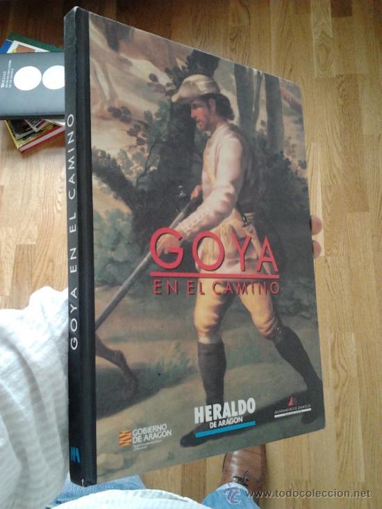 GOYA EN EL CAMINO (Libros de Segunda Mano - Bellas artes, ocio y coleccionismo - Pintura)