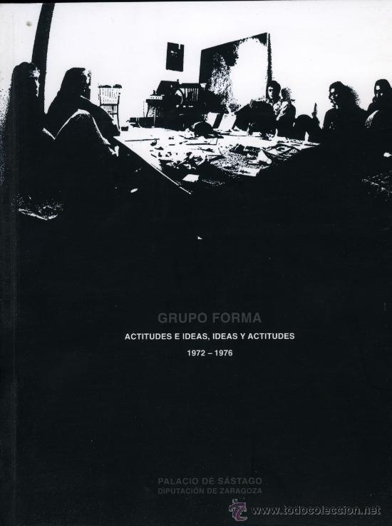 VARIOS AUTORES, GRUPO FORMA. ACTITUDES E IDEAS, IDEAS Y ACTITUDES 1972-1976 (Libros de Segunda Mano - Bellas artes, ocio y coleccionismo - Pintura)