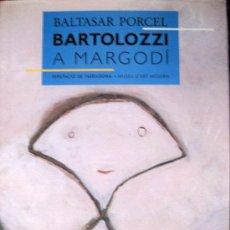 Libros de segunda mano: BALTASAR PORCEL. BARTOLOZZI A MARGODI. Lote 31727666