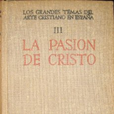 Libros de segunda mano: CAMÓN AZNAR. LA PASIÓN DE CRISTO EN EL ARTE ESPAÑOL. Lote 31852717