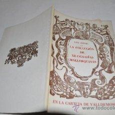 Libros de segunda mano: LA COLECCIÓN DE XILOGRAFÍAS MALLORQUINAS EN LA CARTUJA DE VALLDEMOSA LUIS RIPOLL RA1288. Lote 32030898