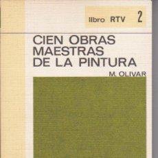 Libros de segunda mano: LIBRO ++ M. OLIVAR ++ CIEN OBRAS MAESTRAS DE LA PINTURA ++ BB SALVAT 2. Lote 32381932
